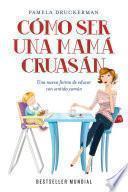 Libro de Cómo Ser Una Mamá Cruasán
