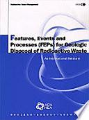 Libro de Features, Events And Processes (feps) For Geologic Disposal Of Radioactive Waste