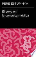 Libro de El Sexo En La Consulta Médica (endebate)