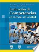 Libro de Evaluacion De Competencias En Ciencias De La Salud / Evaluation Of Competencies In Health Sciences
