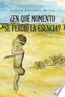 Libro de ¿en Qué Momento Se Perdió La Esencia?