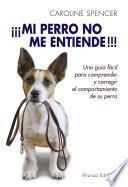 Libro de ¡¡¡mi Perro No Me Entiende!!!