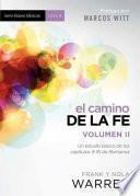 Libro de El Camino De La Fe  Serie Bases Biblicas   Vol Ii: Un Estudio Basico De Los Capitulos 9 16 De Romanos