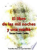 Libro de El Libro De Las Mil Noches Y Una Noche; T. 1 (spanish Edition)