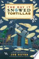 Libro de The Day It Snowed Tortillas / El Día Que Nevó Tortilla