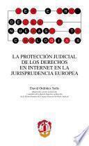 Libro de La Protección Judicial De Los Derechos En Internet En La Jurisprudencia Europea