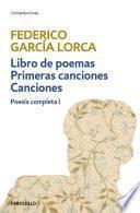 Libro de Libro De Poemas | Primeras Canciones | Canciones (poesía Completa 1)
