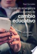 Libro de Manual De Emergencia Para Agentes De Cambio Educativo