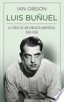 Libro de Luis Buñuel. La Forja De Un Cineasta Universal (1900 1938)