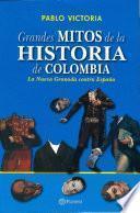 Libro de Grandes Mitos En La Historia De Colombia