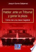 Libro de Hablar Ante Un Tribunal Y Ganar La Plaza