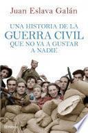 Libro de Una Historia De La Guerra Civil Que No Va A Gustar A Nadie