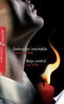 Libro de Seducción Inevitable / Bajo Control