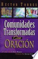 Libro de Comunidades Transformadas Con Oraci—n
