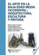 Libro de El Arte En La Baja Edad Media Occidental: Arquitectura, Escultura Y Pintura