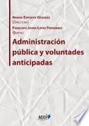 Libro de Administración Pública Y Voluntades Anticipadas
