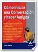 Libro de Como Iniciar Una Conversacion Y Hacer Amigos