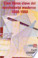 Libro de Cien Libros Clave Del Movimiento Moderno, 1880 1950