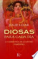 Libro de Diosas Para Cada Dia: La Sabiduria De Lo Divino Femenino = Goddesses For Everyday