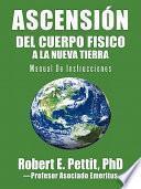 Libro de AscensiÓn Del Cuerpo Fisico A La Nueva Tierra