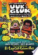 Libro de Las Aventuras De Uuk Y Gluk, Cavernicolas Del Futuro Y Maestros De Kung Fu