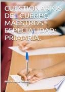 Libro de Cuestionarios Del Cuerpo Maestros. Especialidad Primaria.