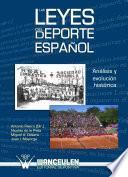 Libro de Las Leyes Del Deporte Español. Análisis Y Evolución Histórica