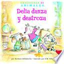 Libro de El Baile Desastroso De Delia (dilly Dog S Dizzy Dancing): La Letra D (letter D)