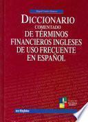 Libro de Diccionario Comentado De Términos Financieros Ingleses De Uso Frecuente En Español