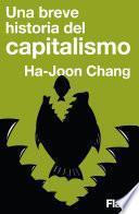 Libro de Una Breve Historia Del Capitalismo (flash Ensayo)