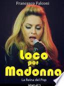 Libro de Loco Por Madonna. La Reina Del Pop