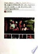 Libro de La Representación De Las Mujeres En El Cine Y La Televisión Contemporáneos