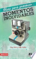 Libro de Ideas Para Provocar Momentos Inolvidables