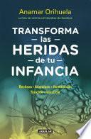 Libro de Transforma Las Heridas De Tu Infancia