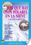 Libro de Por Qué Hay Osos Polares En La Nieve … Y No Hay Flamencos