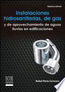 Libro de Instalaciones Hidrosanitarias, De Gas Y De Aprovechamiento De Aguas Lluvias En Edificaciones