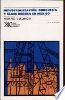 Libro de Industrialización, Burguesía Y Clase Obrera En México