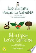 Libro de Los Shiitake Aman La Cafeína