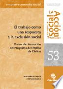 Libro de El Trabajo Como Respuesta A La Exclusión Social. Marco De Actuación Del Programa De Empleo De Cáritas