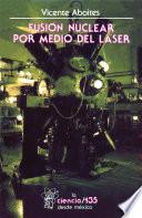 Libro de Fusión Nuclear Por Medio De Láser