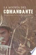 Libro de La Agonía Del Comandante