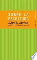 Libro de James Joyce. Sobre La Escritura