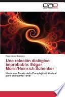 Libro de Una Relación Dialógica Improbable: Edgar Morin/heinrich Schenker