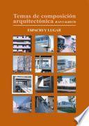 Libro de Temas De Composición Arquitectónica. 7.espacio Y Lugar