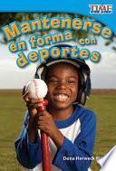 Libro de Mantenerse En Forma Con Deportes (keeping Fit With Sports)