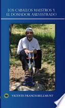 Libro de Los Caballos Maestros Y El Domador Asilvestrado