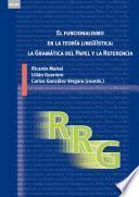 Libro de El Funcionalismo En La Teoría Lingüística: La Gramática Del Papel Y La Referencia