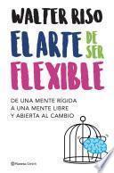Libro de El Arte De Ser Flexible