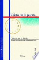 Libro de Cristo En La Puerta. Ciencia En La Biblia, Revelacion De La Ensenanza Oculta En Las Palabras De Jesus