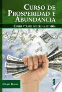 Libro de Curso De Prosperidad Y Abundancia. Cómo Atraer Dinero A Su Vida